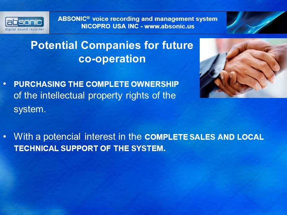 Potential Companies for future co-operation PURCHASING THE COMPLETE OWNERSHIP of the intellectual property rights of the system.