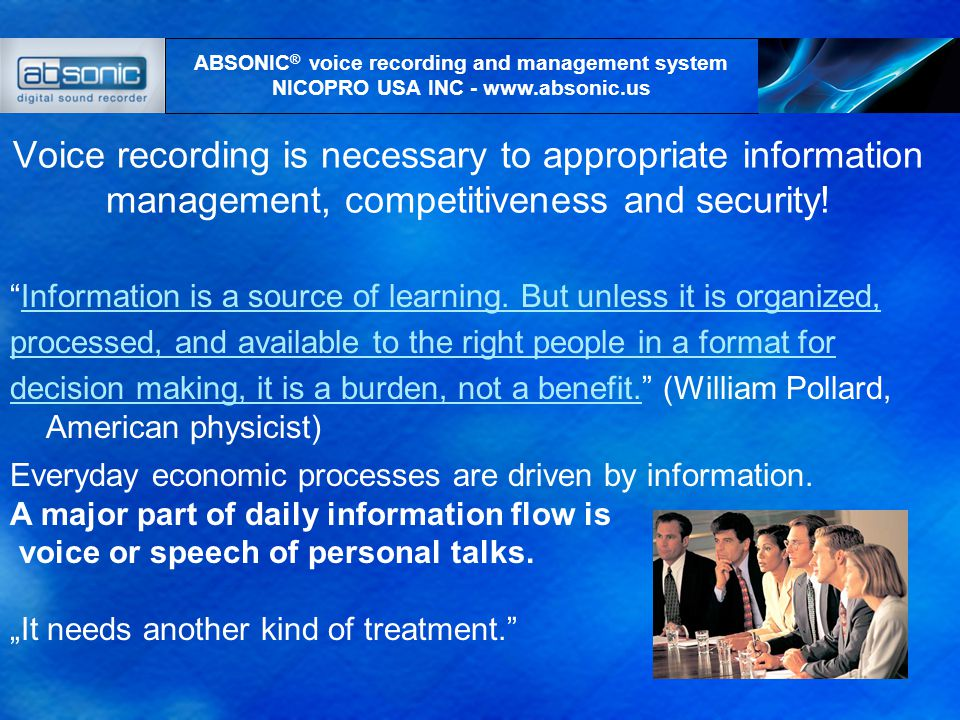 Voice recording is necessary to appropriate information management, competitiveness and security.