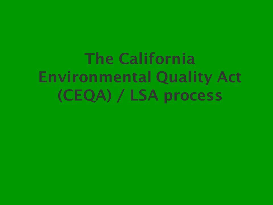 The California Environmental Quality Act (CEQA) / LSA process