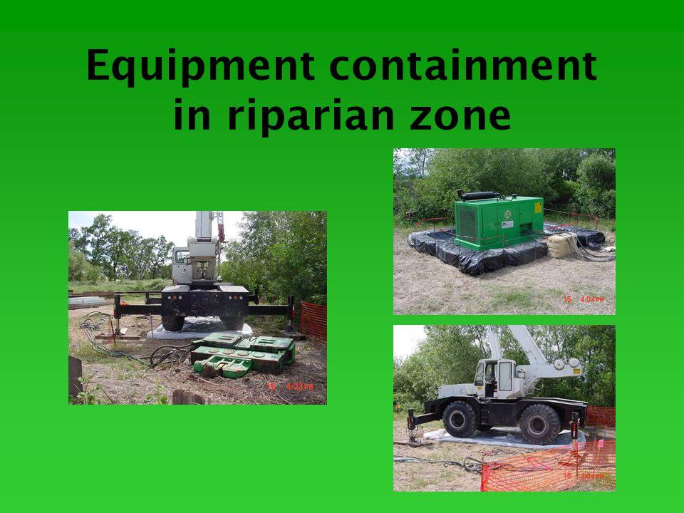 Equipment containment in riparian zone