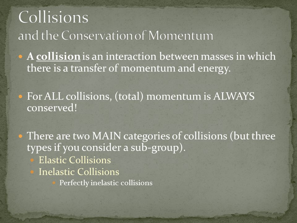 A collision is an interaction between masses in which there is a transfer of momentum and energy.