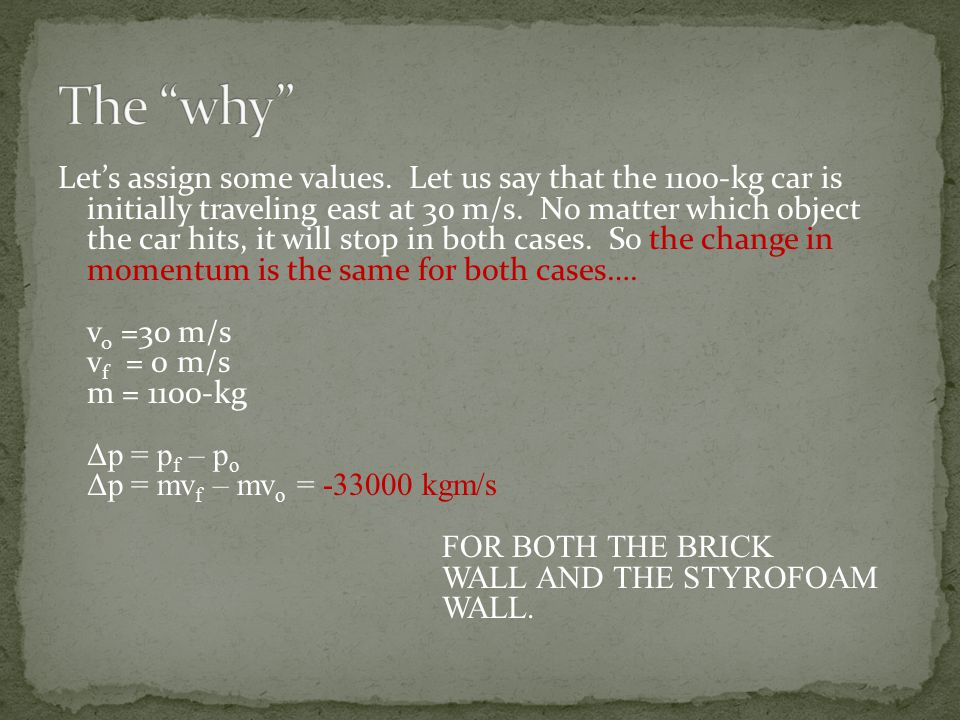 Let's assign some values. Let us say that the 1100-kg car is initially traveling east at 30 m/s.