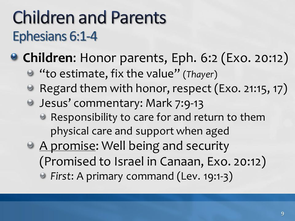 Children: Honor parents, Eph. 6:2 (Exo.
