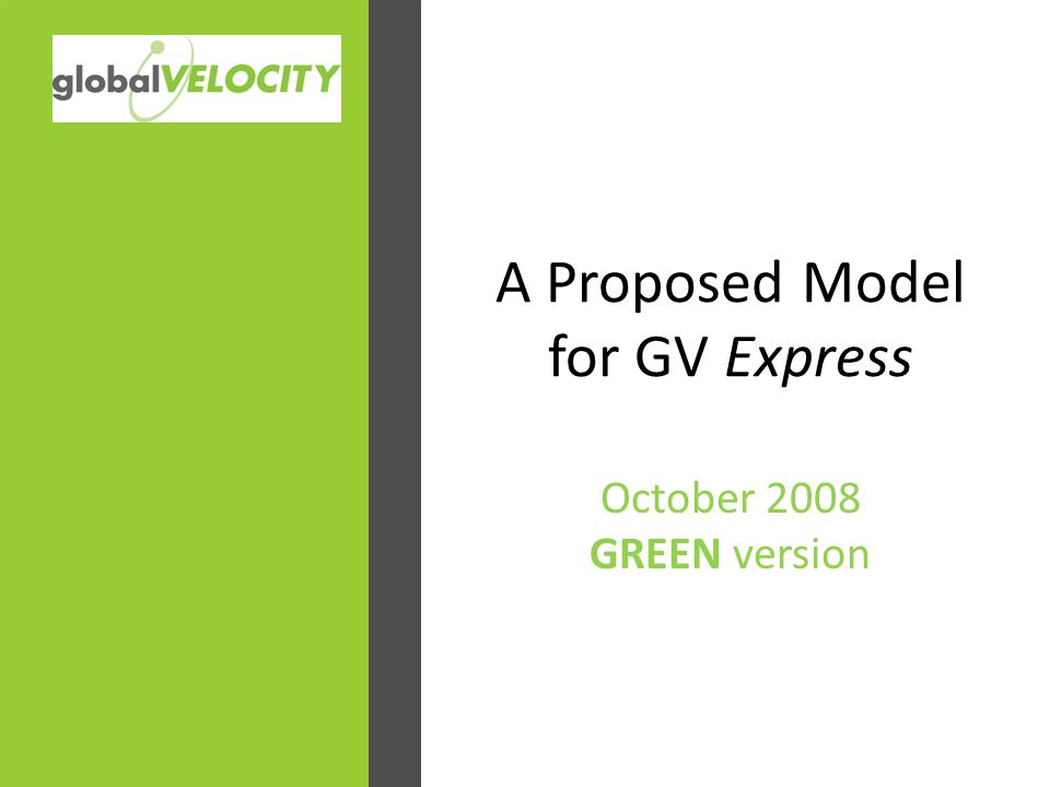 A Proposed Model for GV Express October 2008 GREEN version