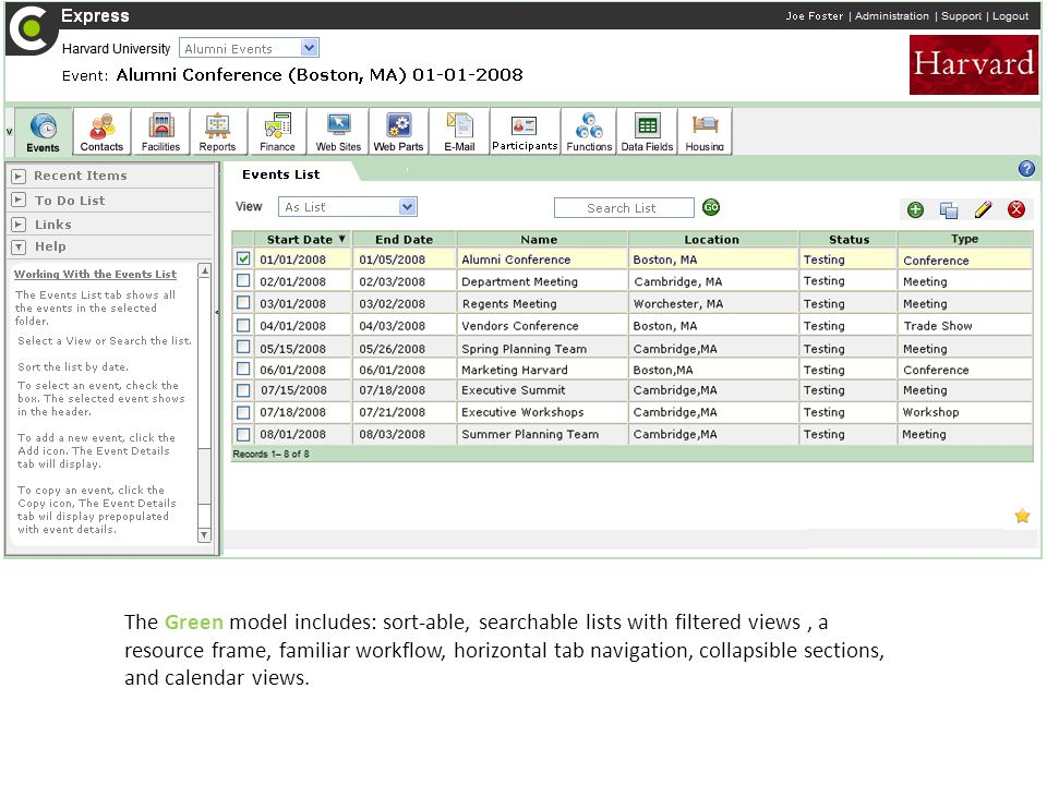 The Green model includes: sort-able, searchable lists with filtered views, a resource frame, familiar workflow, horizontal tab navigation, collapsible sections, and calendar views.