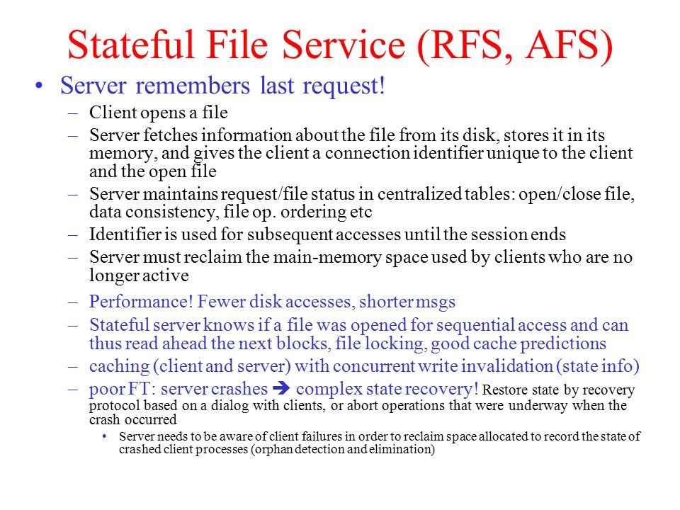 Stateful File Service (RFS, AFS) Server remembers last request.