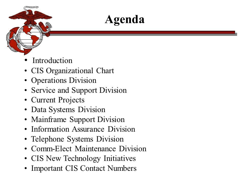 Agenda Introduction CIS Organizational Chart Operations Division Service and Support Division Current Projects Data Systems Division Mainframe Support