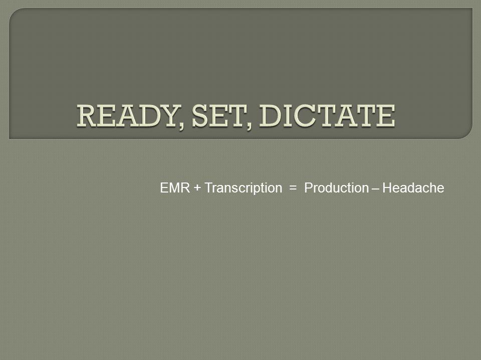 EMR + Transcription = Production – Headache