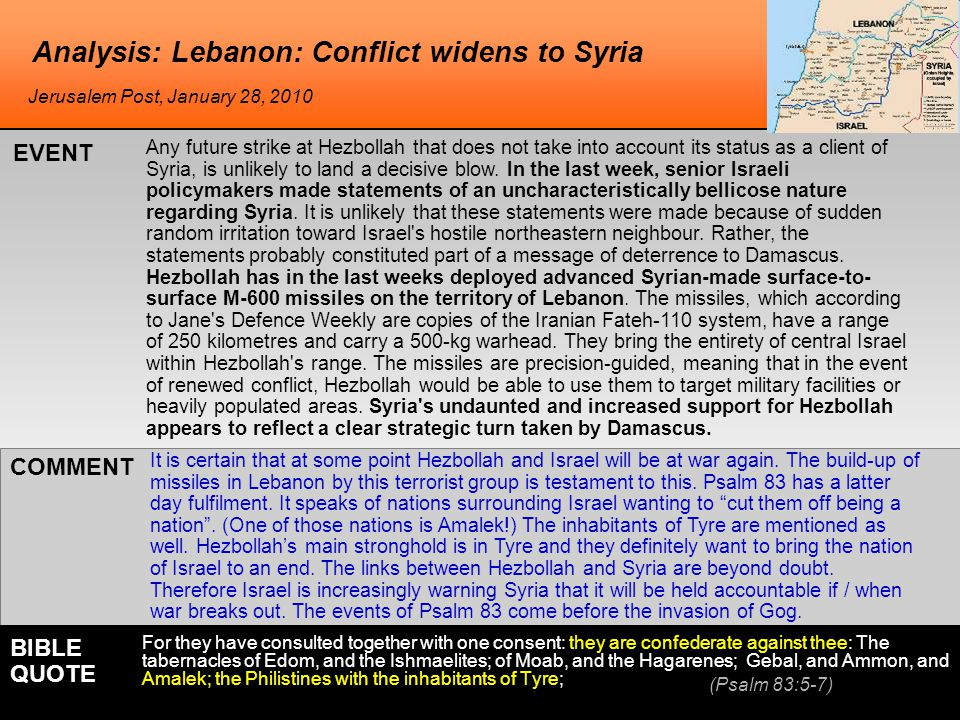 Analysis: Lebanon: Conflict widens to Syria Any future strike at Hezbollah that does not take into account its status as a client of Syria, is unlikel