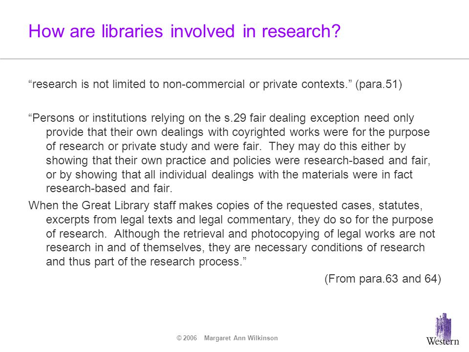 © 2006 Margaret Ann Wilkinson How are libraries dealing fairly with works.