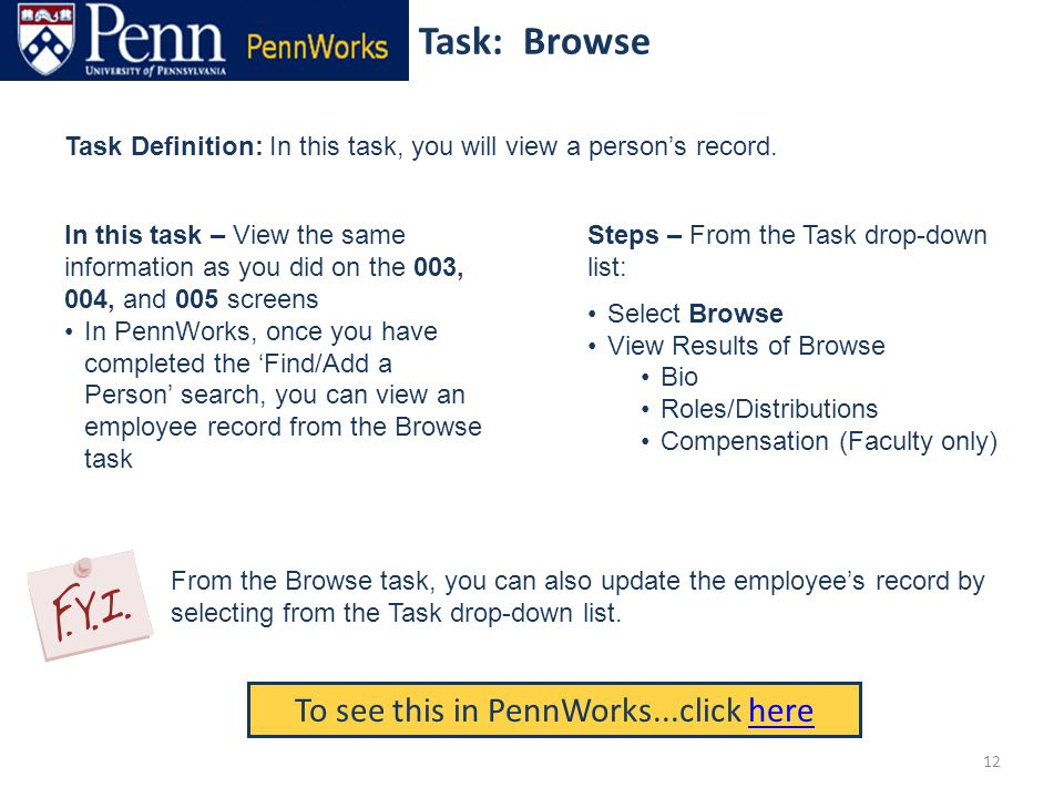 Task: Browse To see this in PennWorks...click herehere Task Definition: In this task, you will view a person's record.