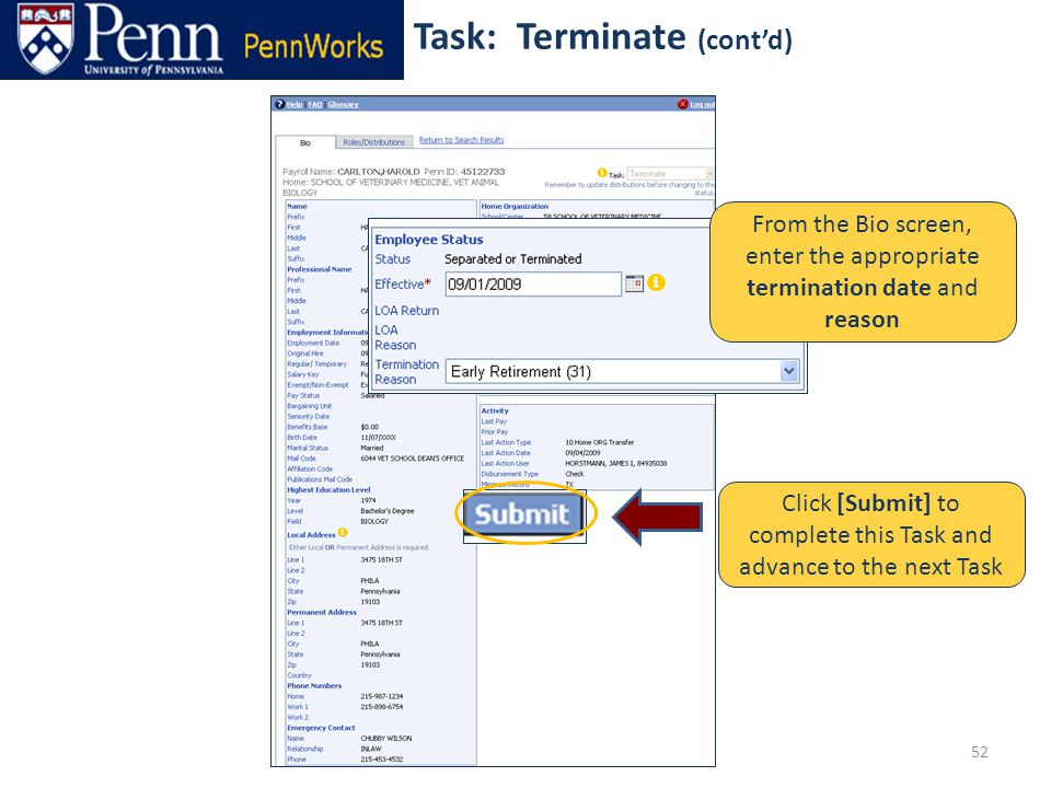 52 From the Bio screen, enter the appropriate termination date and reason Click [Submit] to complete this Task and advance to the next Task Task: Terminate (cont'd)