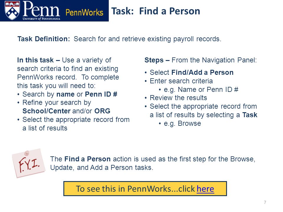 Task: Find a Person To see this in PennWorks...click herehere Task Definition: Search for and retrieve existing payroll records.