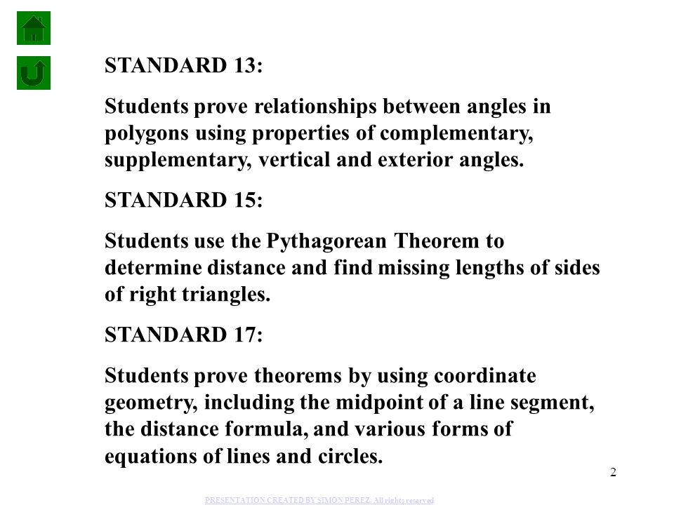 2 STANDARD 13: Students prove relationships between angles in polygons using properties of complementary, supplementary, vertical and exterior angles.
