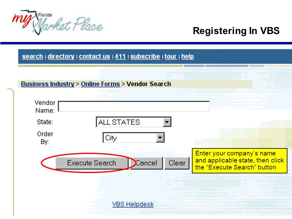 Registering In VBS Enter your company's name and applicable state, then click the Execute Search button