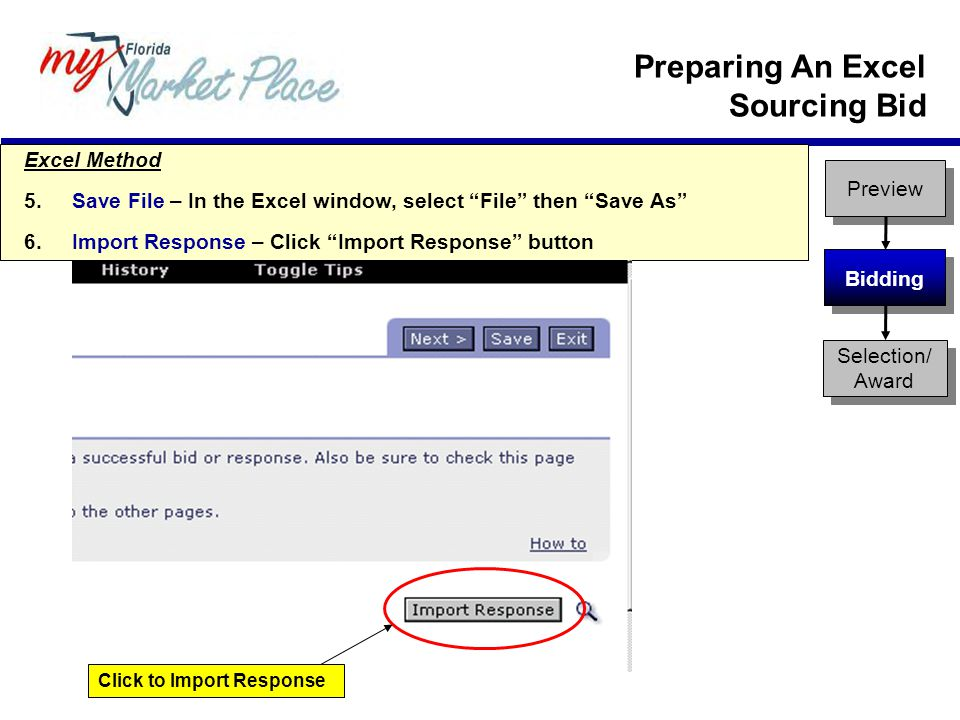 Excel Method 5.Save File – In the Excel window, select File then Save As 6.Import Response – Click Import Response button Click to Import Response Preview Bidding Selection/ Award Preparing An Excel Sourcing Bid