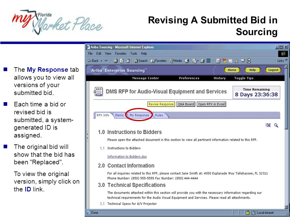 The My Response tab allows you to view all versions of your submitted bid. Each time a bid or revised bid is submitted, a system- generated ID is assi
