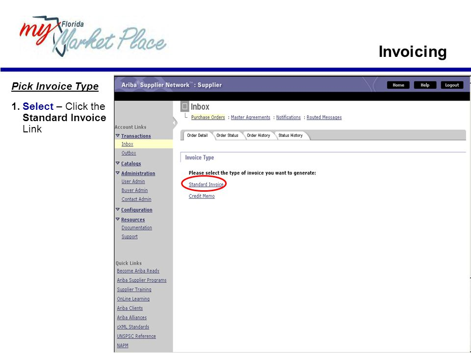 Pick Invoice Type 1.Select – Click the Standard Invoice Link Invoicing