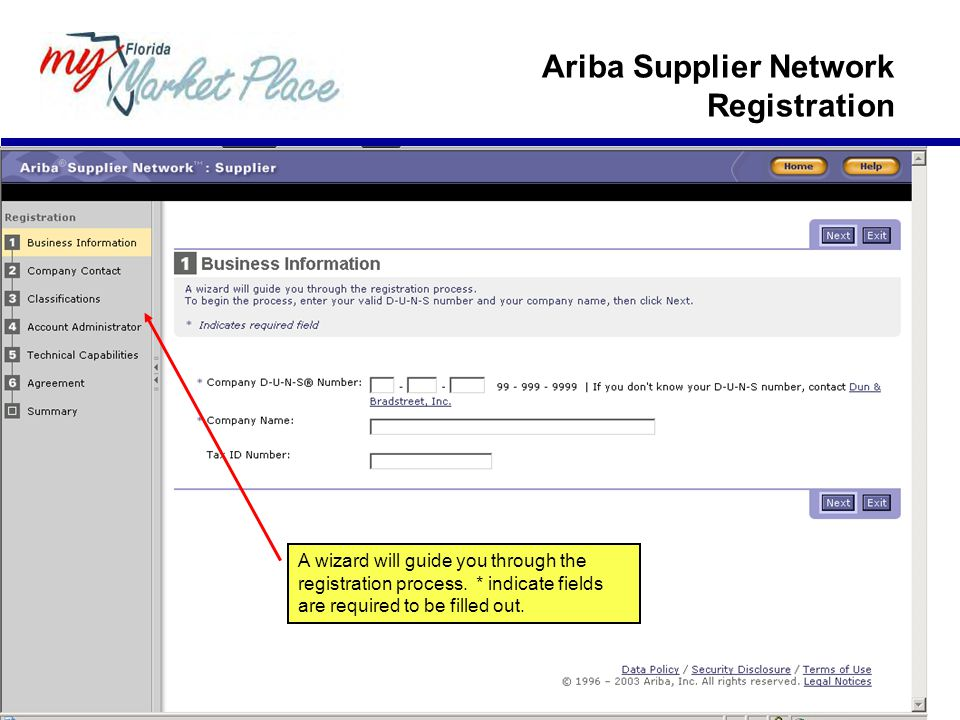 Ariba Supplier Network Registration A wizard will guide you through the registration process.