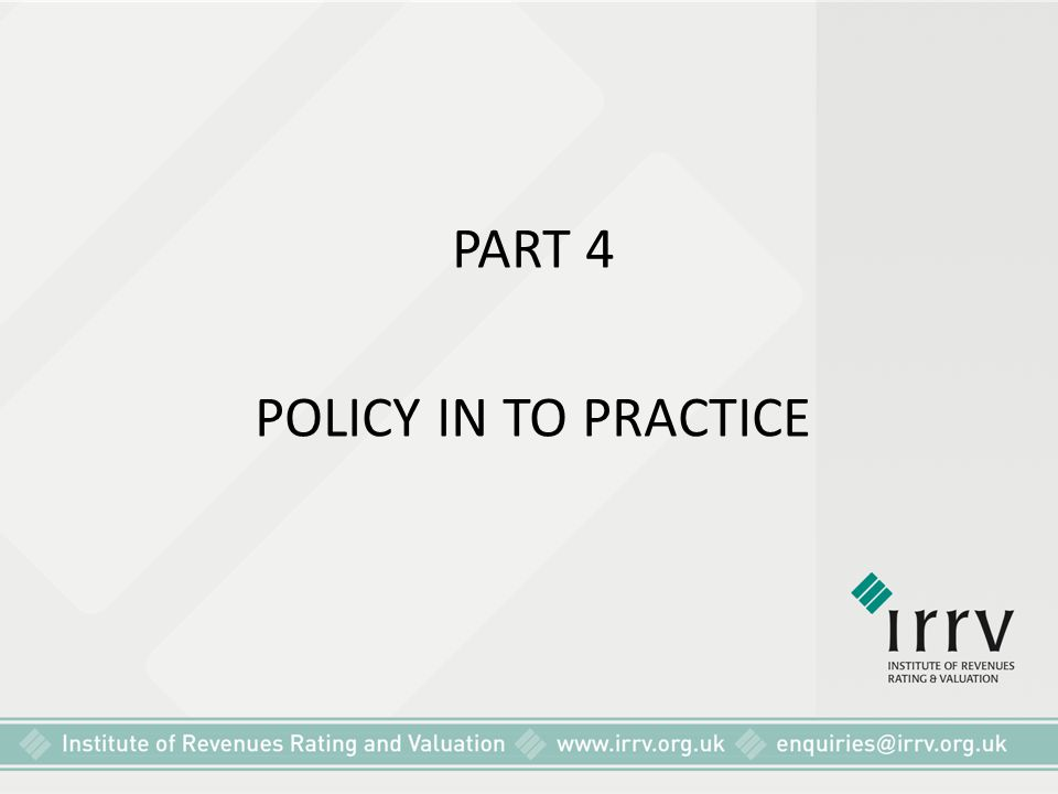 PART 4 POLICY IN TO PRACTICE