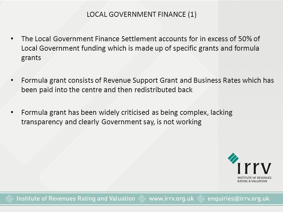 LOCAL GOVERNMENT FINANCE (1) The Local Government Finance Settlement accounts for in excess of 50% of Local Government funding which is made up of spe