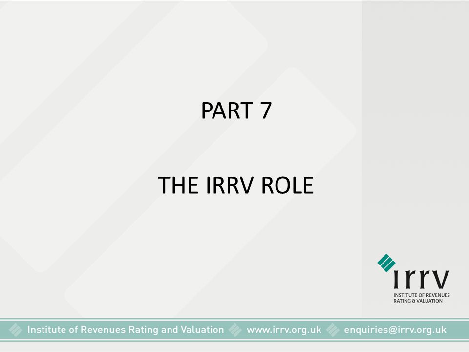 PART 7 THE IRRV ROLE