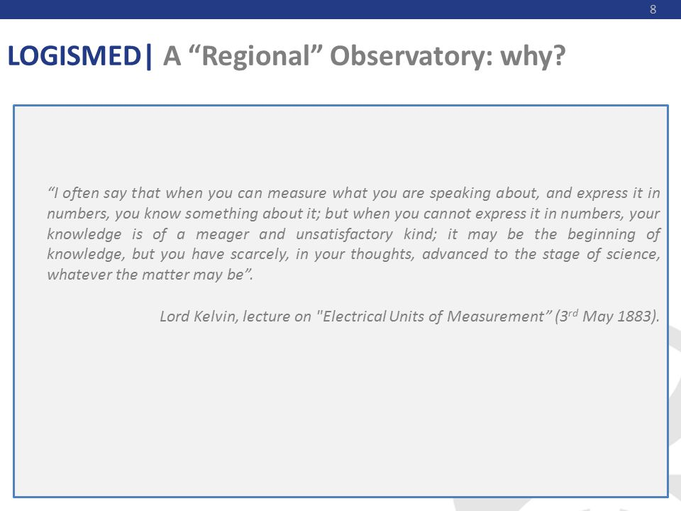 8 LOGISMED| A Regional Observatory: why.
