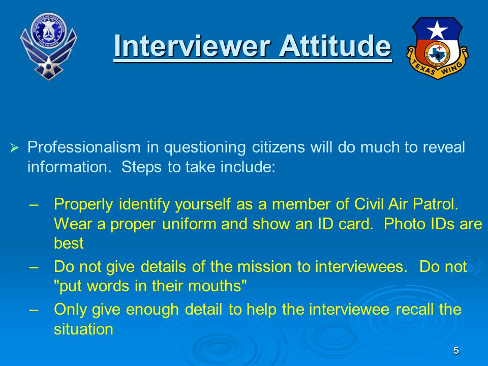 Interviewer Attitude Interviewer Attitude   Professionalism in questioning citizens will do much to reveal information.