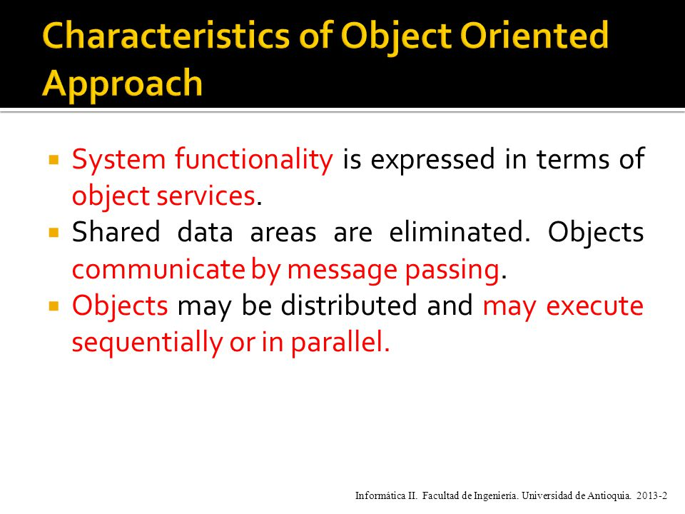  System functionality is expressed in terms of object services.