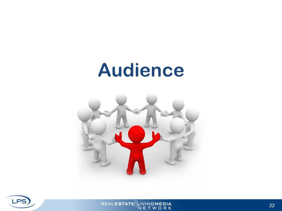 22 Audience