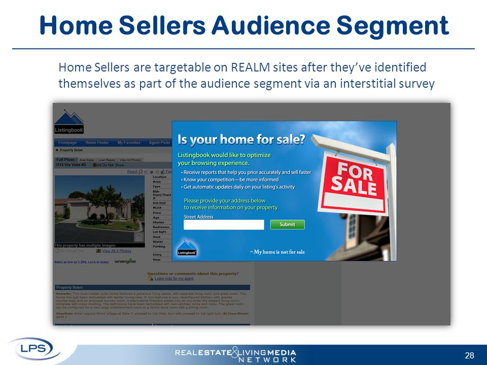 Home Sellers Audience Segment 28 Home Sellers are targetable on REALM sites after they've identified themselves as part of the audience segment via an