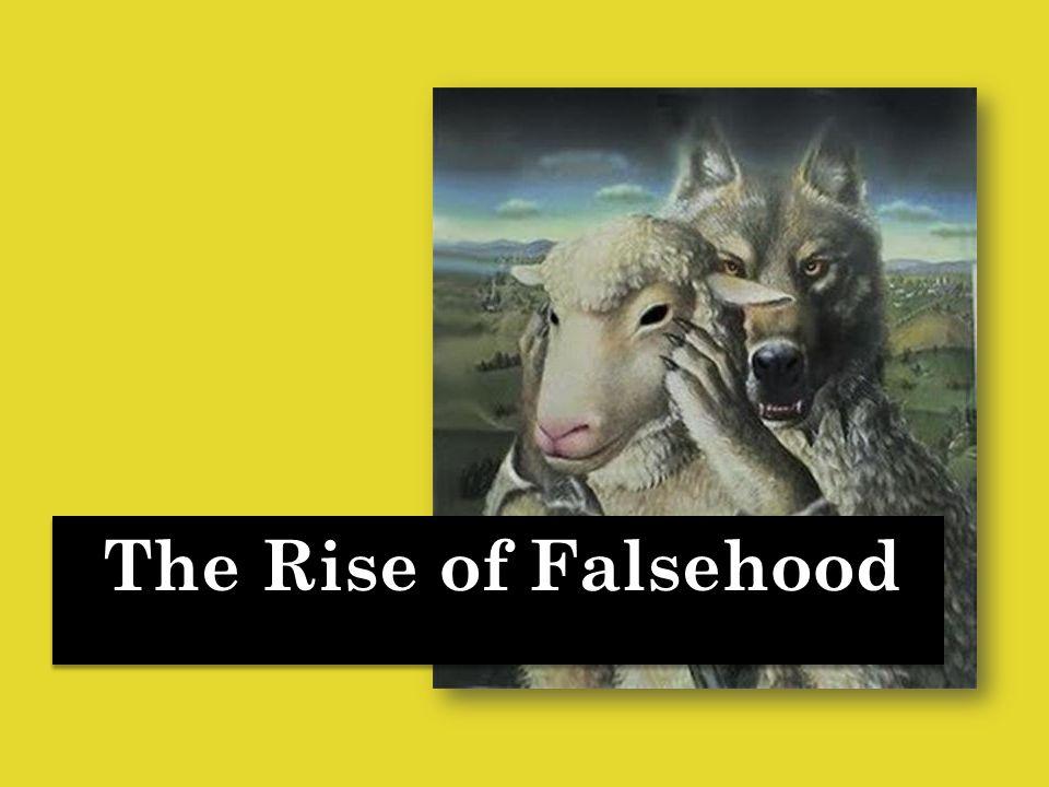 The Rise of Falsehood