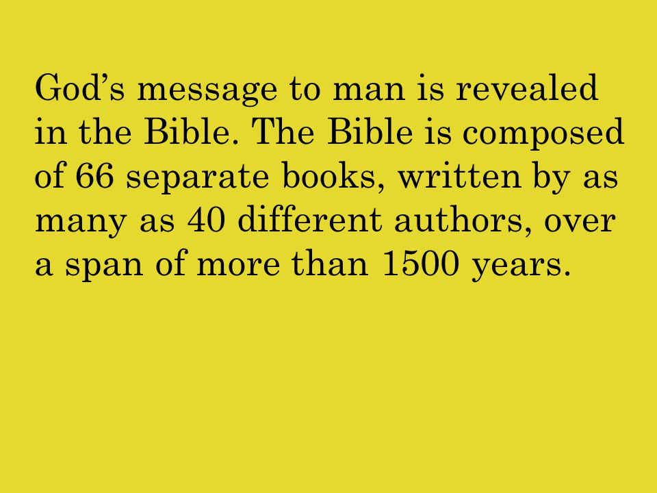 God's message to man is revealed in the Bible.