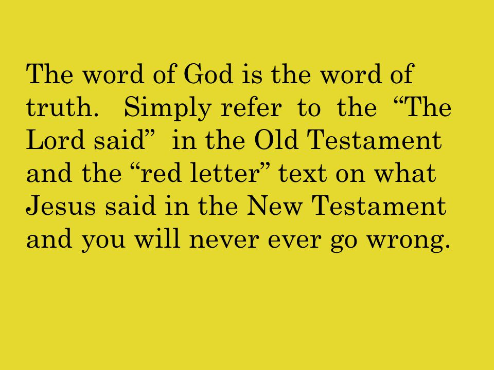 The word of God is the word of truth.