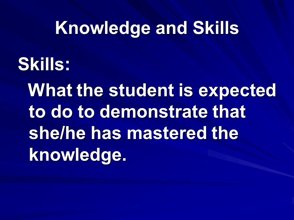 Knowledge and Skills Knowledges and Skills spiral and expand throughout the grades. Knowledges and Skills spiral and expand throughout the grades. Stu
