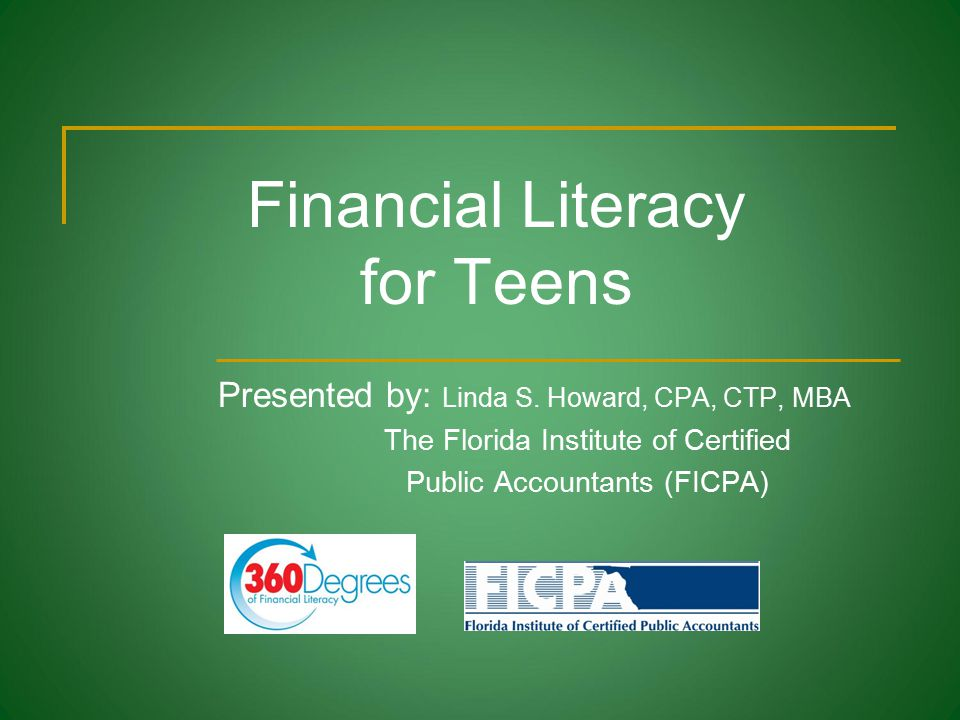 Financial Literacy for Teens Presented by: Linda S.