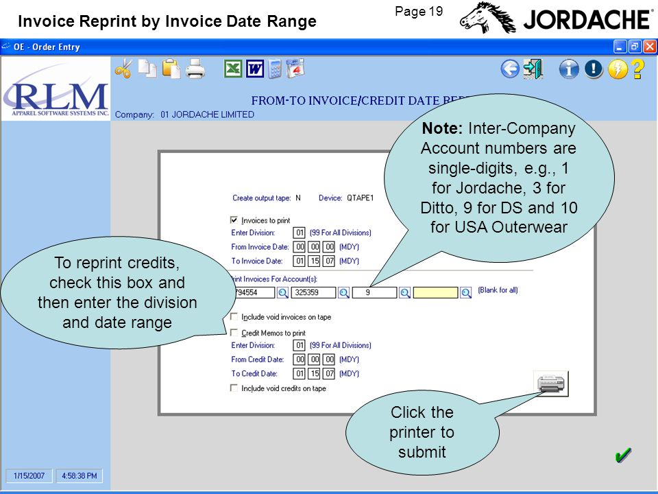 Page 19 Invoice Reprint by Invoice Date Range Click the printer to submit To reprint credits, check this box and then enter the division and date range Note: Inter-Company Account numbers are single-digits, e.g., 1 for Jordache, 3 for Ditto, 9 for DS and 10 for USA Outerwear
