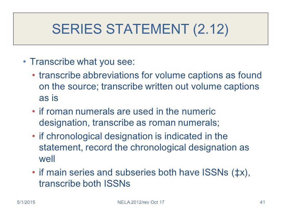 SERIES STATEMENT (2.12) Transcribe what you see: transcribe abbreviations for volume captions as found on the source; transcribe written out volume ca