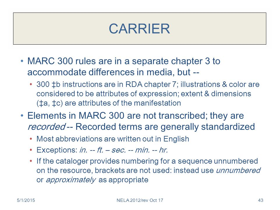 CARRIER MARC 300 rules are in a separate chapter 3 to accommodate differences in media, but -- 300 ‡b instructions are in RDA chapter 7; illustrations