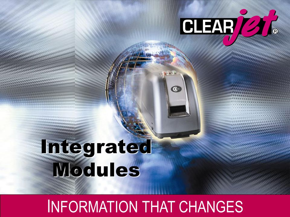 I NFORMATION THAT CHANGES I NFORMATION THAT CHANGES Integrated Modules