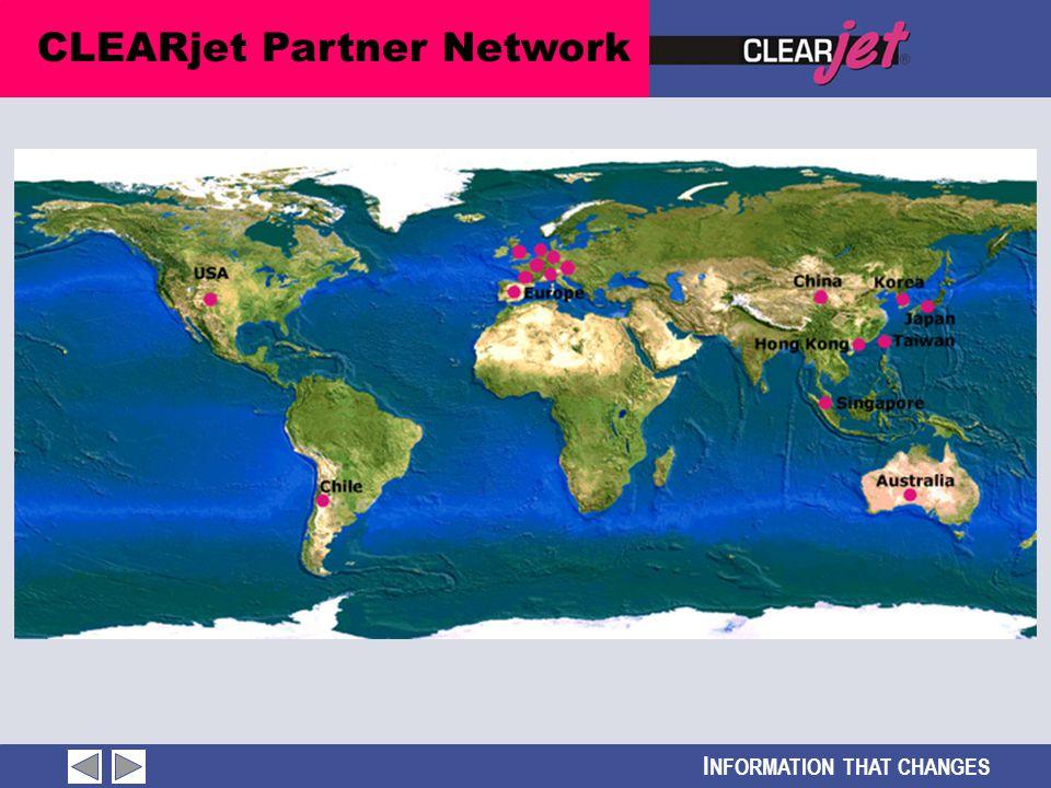 I NFORMATION THAT CHANGES CLEARjet Partner Network