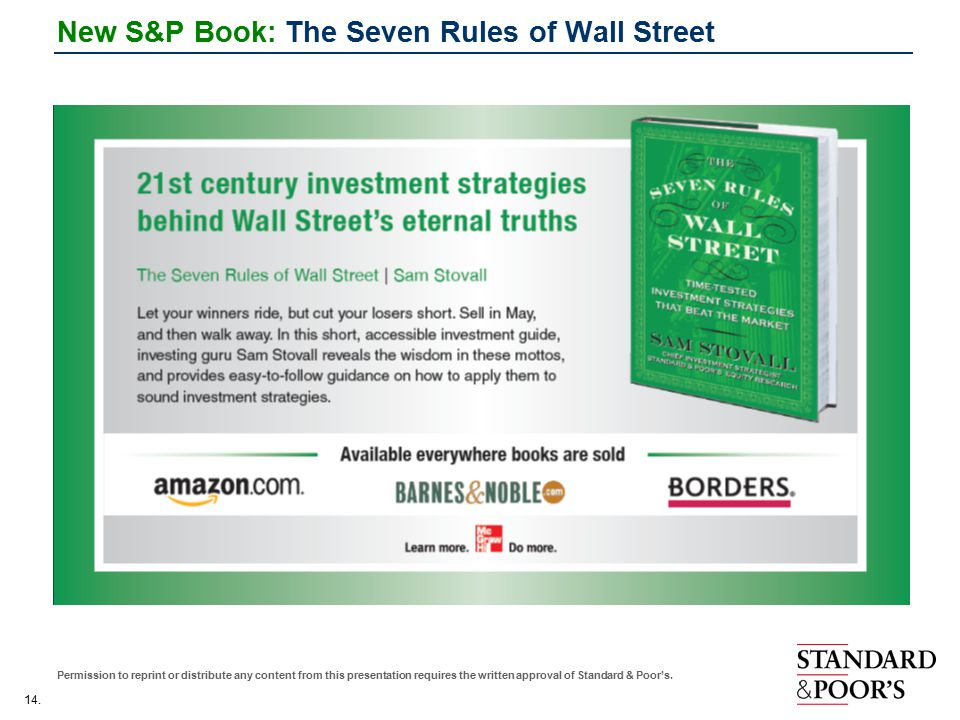 14. Permission to reprint or distribute any content from this presentation requires the written approval of Standard & Poor's. New S&P Book: The Seven