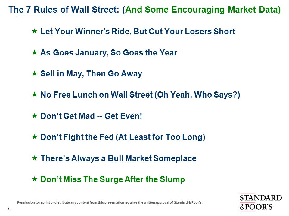 2. Permission to reprint or distribute any content from this presentation requires the written approval of Standard & Poor's. The 7 Rules of Wall Stre