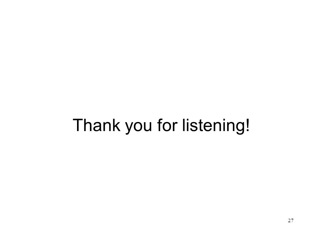 27 Thank you for listening!