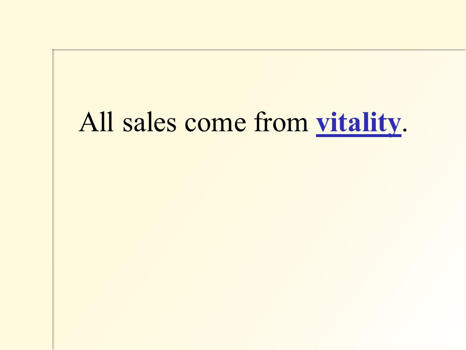 All sales come from vitality.