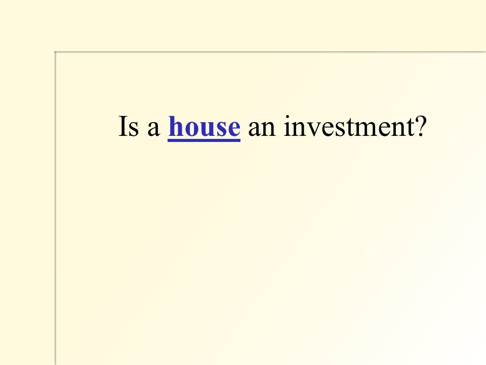 Is a house an investment