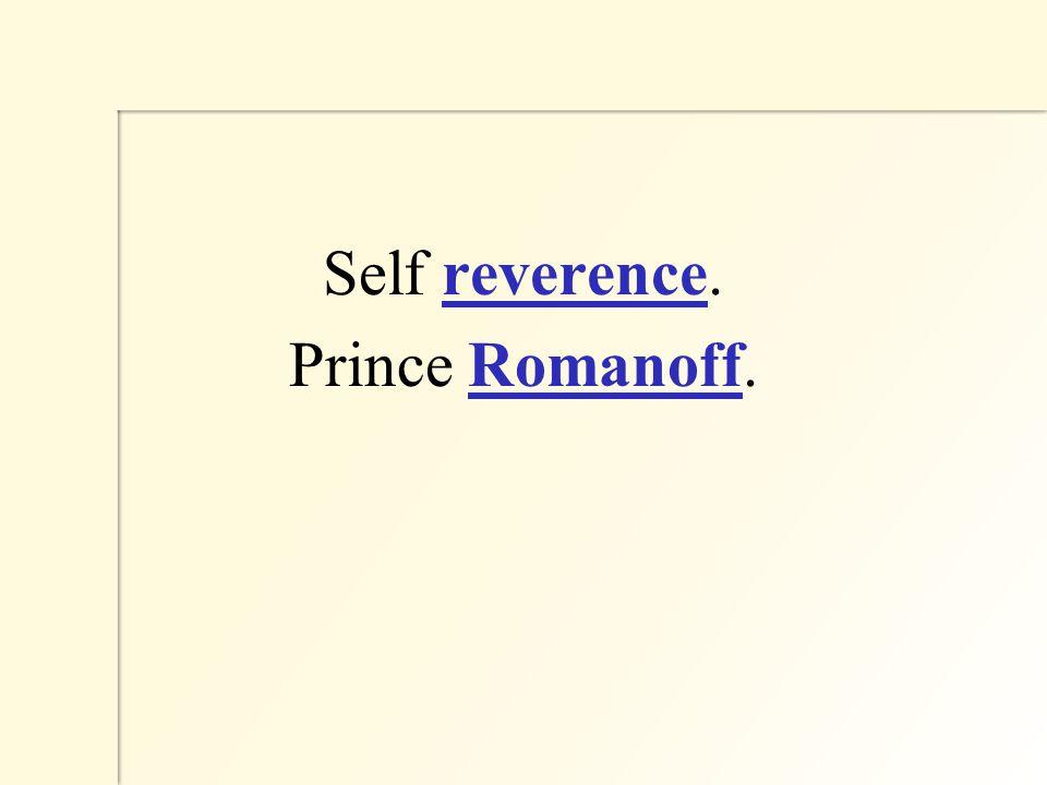 Self reverence. Prince Romanoff.