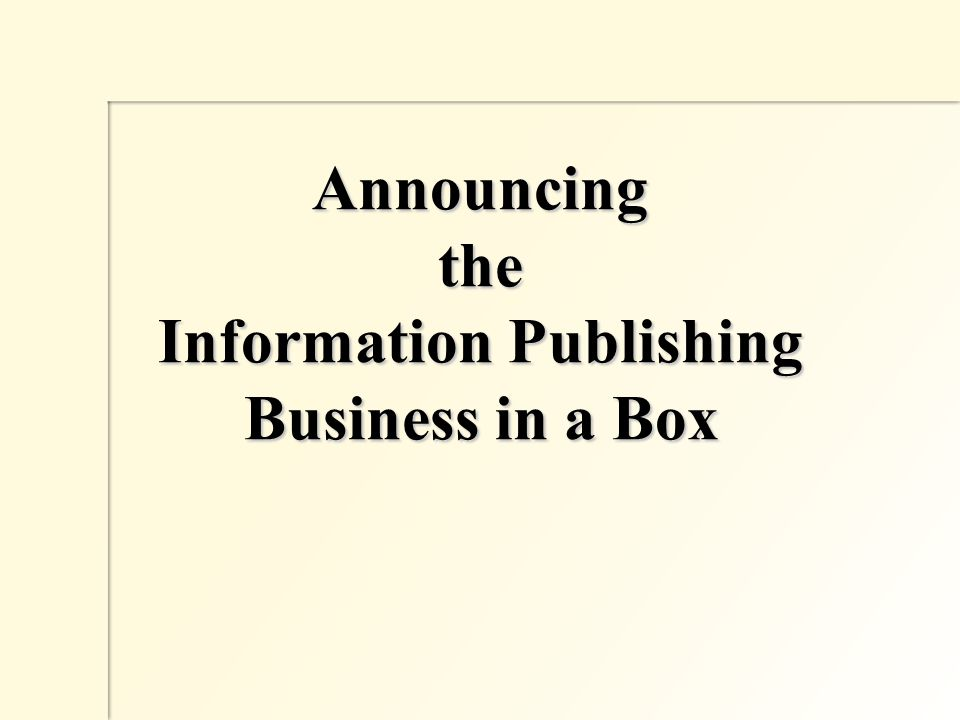 Announcing the Information Publishing Business in a Box