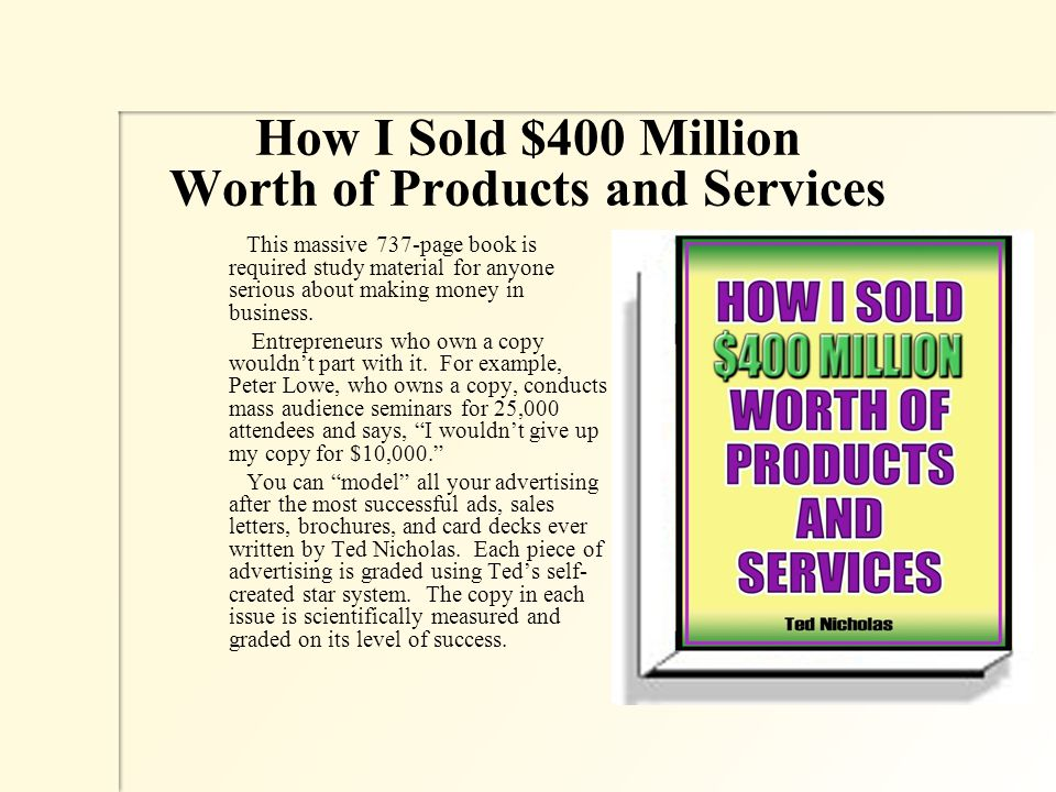 How I Sold $400 Million Worth of Products and Services This massive 737-page book is required study material for anyone serious about making money in