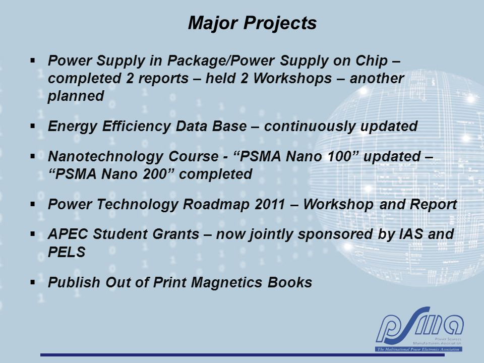 Major Projects  Power Supply in Package/Power Supply on Chip – completed 2 reports – held 2 Workshops – another planned  Energy Efficiency Data Base
